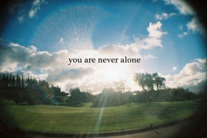 God's Promise: You are not alone